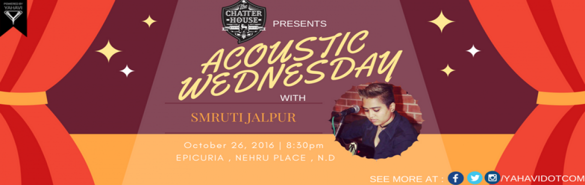 Book Online Tickets for Acoustic Wednesday with Smruti Jalpur , NewDelhi. Acoustic Wednesdays with Smruti Jalpur performing Live at The Chatter house. Catch him Live and enjoy their Music. Powered By: YAHAVI