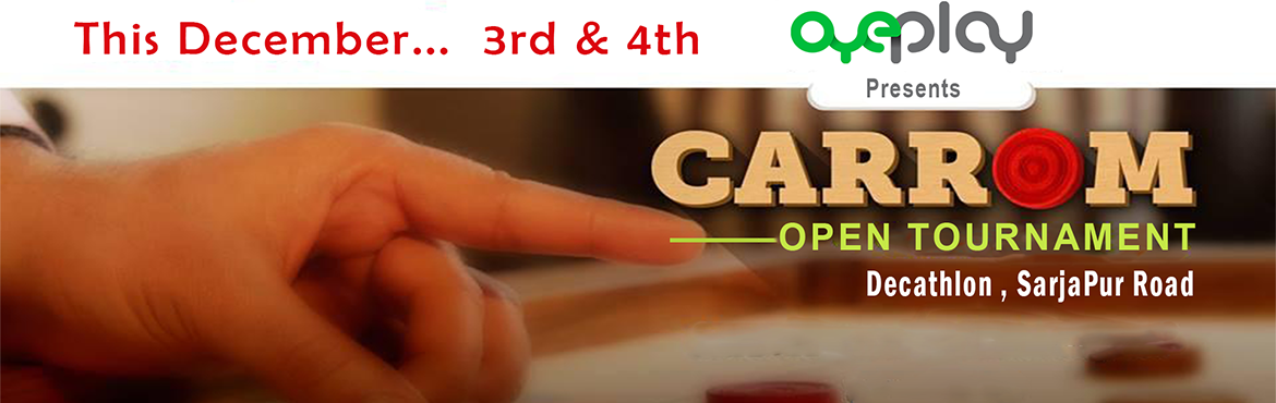 Book Online Tickets for OyePlay Carrom Open Tournament, Bengaluru. Bangalore Open Carrom Tournament.  Checkout some of the events organized by OyePlay in the pasthttps://goo.gl/Na30WR . Register directly from OyePlay here https://goo.gl/jzOknv   Guidelines ----------------- 1.All the matches will