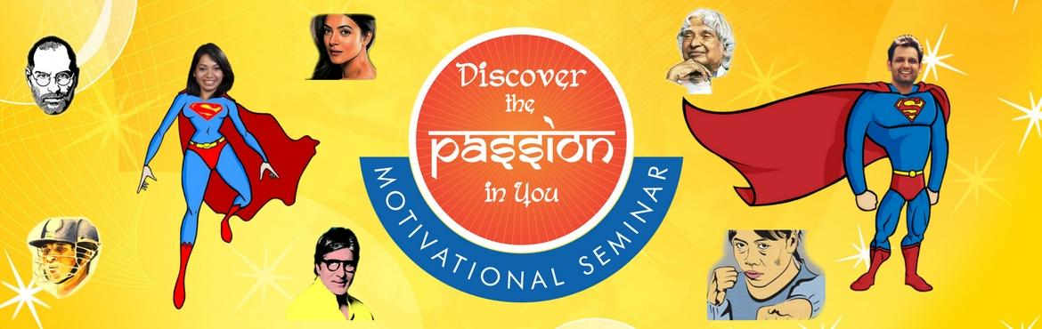 Book Online Tickets for Discover The Passion In You, NewDelhi. Even the king of the rat race is a \'Rat\'. Don\'t fall into the trap!  Simply remember this - the day you stop running, is the day you win the race. Let \'Discover the Passion in You\', be the force that thrusts you in the direction of your dreams.W
