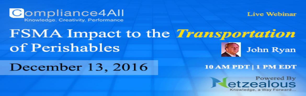 FSMA Impact to the Transportation of Perishables webinar by Compliance4all