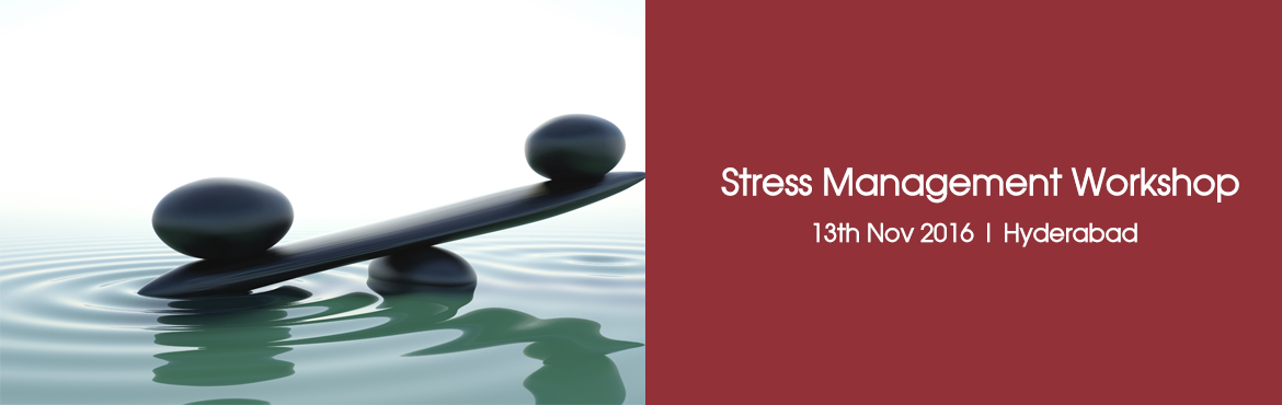 Book Online Tickets for Stress Management Workshop, Hyderabad. Dear Stress, Let's Breakup!!! Stress and depression caused by stress are emerging as top most reasons for sickness and suicides in recent times. News about techies, managers, officers, committing suicide has become a common item in newspapers a
