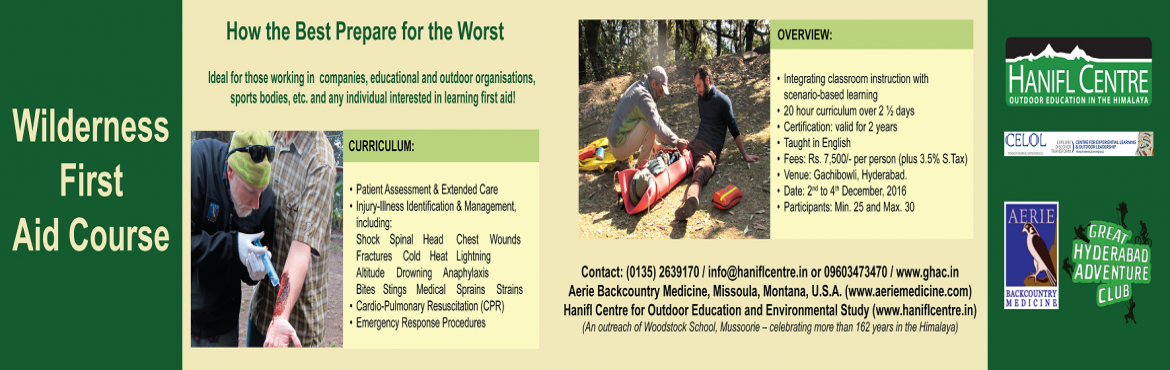 Book Online Tickets for Wilderness First Aid Certification - 2-3, Hyderabad. Wilderness First Aid Certification Great Hyderabad Adventure Club - GHAC is  please to annouce the first ever internationally accredited and  certified WILDERNESS FIRST AID COURSE in Hyderabad conducted by Hanifl Centre, in partne