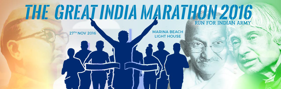 "Book Online Tickets for THE GREAT INDIA MARATHON 2016, Chennai. THE GREAT INDIA MARATHON RUN FOR ""INDIAN ARMY"" ""Either I will come back after hoisting the tricolor, or I will come back wrapped in it, but I will be back for sure."" – Capt. Vikram Batra, PVC ""WE SALUTE INDIAN A"