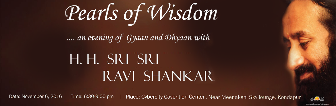 Book Online Tickets for Pearls of Wisdom with H.H. Sri Sri Ravis, Hyderabad. \