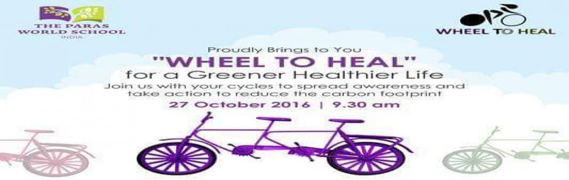 Book Online Tickets for WHEEL TO HEAL, Gurugram.   The Paras World School students from Grade Nursery upwards will be cycling with their Faculty, around the neighborhood of Nirvana Country & South City 2 , to create awareness that each one of us CAN reduce the CARBON FOOTPRINT by using alternat