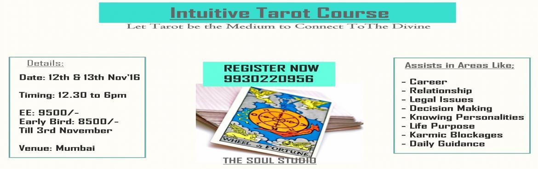 Book Online Tickets for Intuitive Tarots Taining- Be a Tarot Exp, Mumbai. The Soul Studio presents 2 days of     Intuitive Tarots - Be a Tarot Guide Expert            Master the Ancient Art of Tarot Training With Tarot Rituals&n