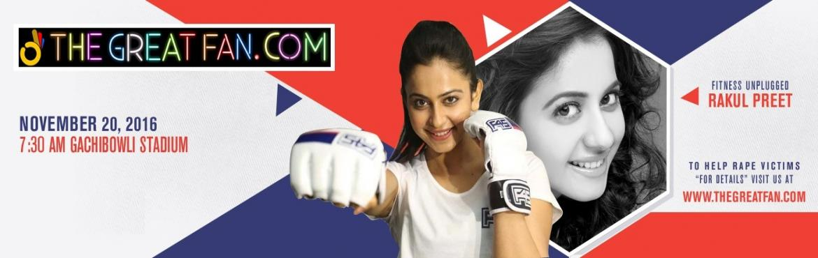 Book Online Tickets for FitnessUnplugged - Fundraiser Event by R, Hyderabad. Fitness Unplugged with Rakul PreetSingh, India\'s largest fitness event, is being organized by THEGREATFAN.COM to raise funds and help rape victims. The event will be held at Gachibowli Stadium on 20th Nov 2016. Enjoy great workout, music, and fitnes