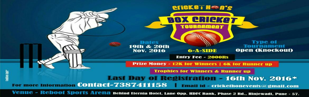 Book Online Tickets for Crickethons Box Cricket Tournament, Pune. 6-a-side open knockout tournament in the heart of Hinjawadi. Contact 9881123469 for more details