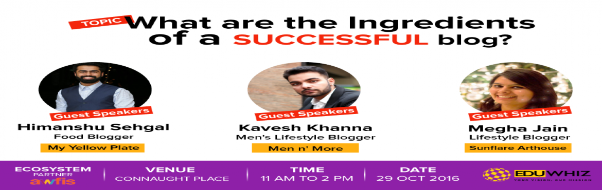 Book Online Tickets for What are the ingredients of a successful, NewDelhi.  Date- 28 Oct\' 2016   Time- 11 AM to 2 PM   Charges- Rs 300   Register at https://goo.gl/u5b6j7      About the speakers-   Himanshu Sehgal      Himanshu Sehgal is a Delhi based Digital Marketeer & the man behind \