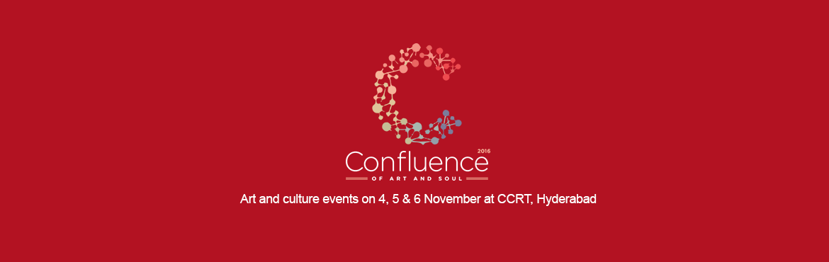 Book Online Tickets for CONFLUENCE 2016, Hyderabad. We are a group of cultural enthusiasts trying to create a platform where art influences the soul. Confluence is organizing a three day festival including art exhibitions and workshops during the daytime and cultural performances with a blend of