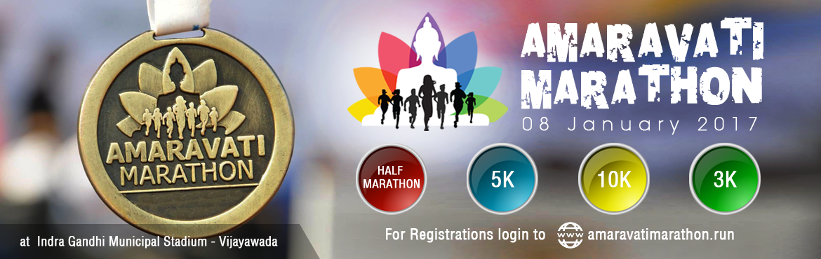 Book Online Tickets for Amaravati Marathon 2017, Vijayawada.   Amaravati Marathon is a yearly Marathon that symbolises the might and emergence of the People's Capital. The Marathon will be a first-of-its-kind event that exemplifies the spirit of unity of the citizens of Andhra Pradesh in building In