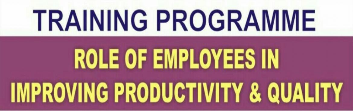 Role of Employees  in  Improving  Productivity  and Quality