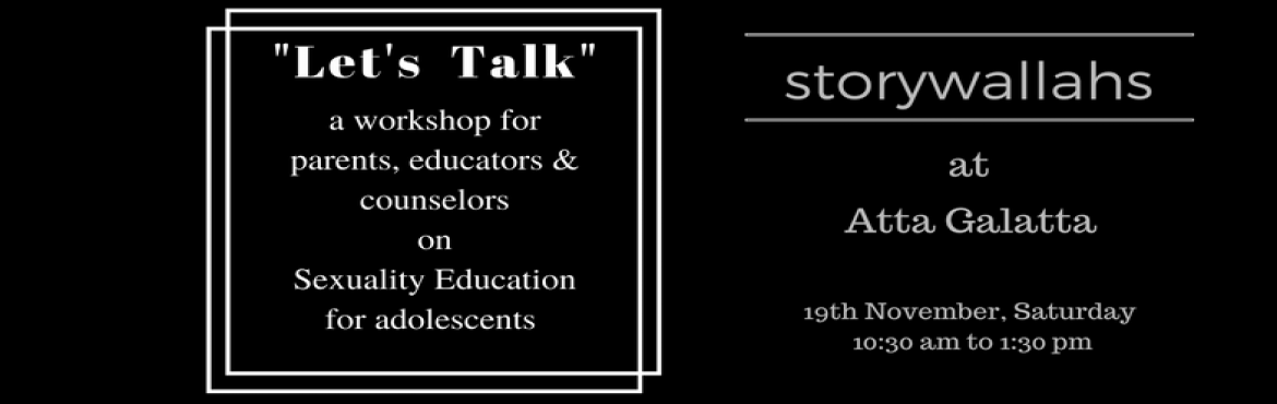 Book Online Tickets for A SexEd workshop by Storywallahs, Bengaluru. How to talk to children, especially adolescents,about gender, body, emotions and feelings? Teachers and parents oftenstruggle with this question and find it difficult to have a conversationon this topic. Stories make it