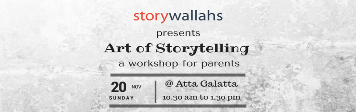 Book Online Tickets for Art of Storytelling workshop for Parents, Bengaluru. Everyone loves listening to stories. And children definitely do. As parents, we often wonder if there is a better way to do what we are doing.This is aworkshopthat would equipparentswith the skills to be better storytell
