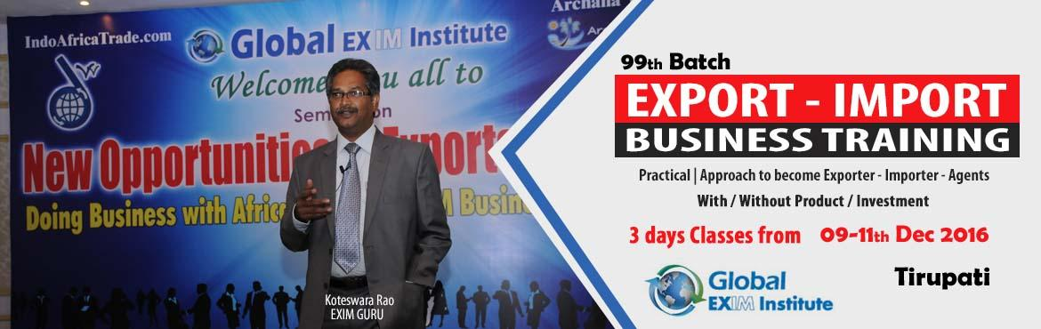 Book Online Tickets for EXPORT-IMPORT Training with Digital Mark, Tirupati. This Export Import Business training is aimed at Small and Medium companies who aspire to take their business to International markets. The workshop is conceived to help CEO /owner-managers / Senior executives of Indian companies who wish to develop