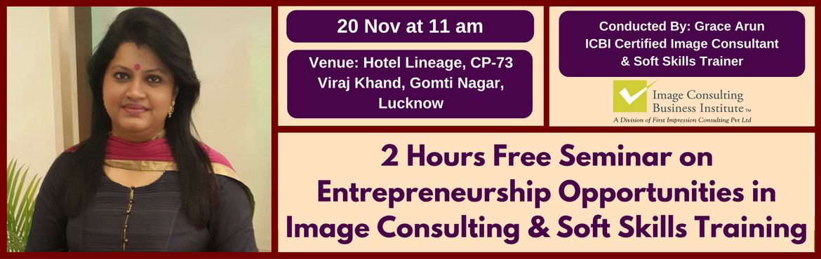 Entrepreneurship Opportunities in Image Consulting and Soft Skills Training (20 Nov, Lucknow)