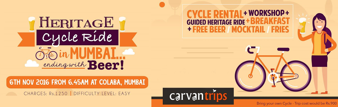 Book Online Tickets for  Heritage Mumbai Cycling tour ending wit, Mumbai. If you ever wanted a motivation to cycle, we give it to you now – BEER!Get ready as Carvan Trips takes you for an epic heritage ride down the historic lanes of South Mumbai! Cycling is one of the best ways to explore these parts of town as ever