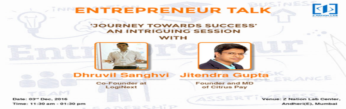 Book Online Tickets for Entrepreneur Talk, Mumbai. Z Nation Lab Entrepreneur Talk focuses on sharing stories of entrepreneurs that you can use to organize your business for greater efficiency and profitability. Register at: https://goo.gl/forms/b8tTn6qERCfRi7c13  This talk series showcases succe