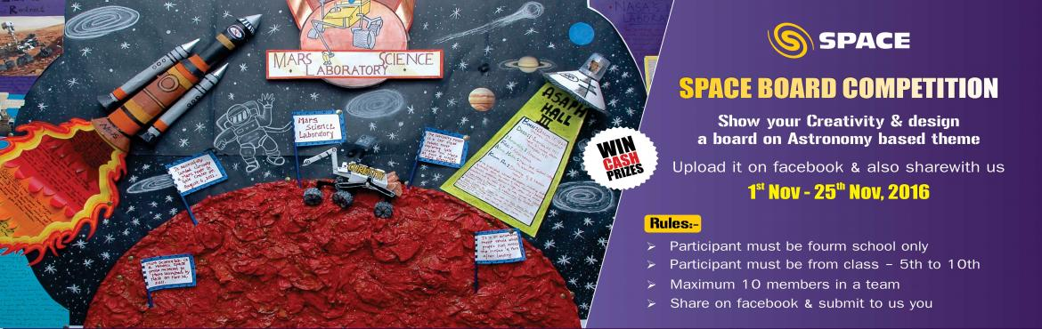 Book Online Tickets for Space Board Competition, Gurugram. This Childrens' Day (November 14), make your students fly their imaginations to space. Considering the participation of students in events conducted by SPACE, we feel pleased to bring yet another opportunity called the SPACE Board Competition w