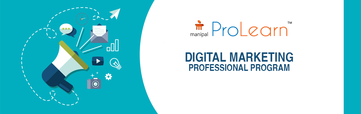 Book Online Tickets for Digital Marketing Professional Program i, NewDelhi. Manipal ProLearn is conducting Digital Marketing Professional Program to educate students in the areas of Digital Marketing.3-month course spanning 80 hours of learning engagement (40 hrs classroom training, 20 hrs e-learning & 20 hrs projec