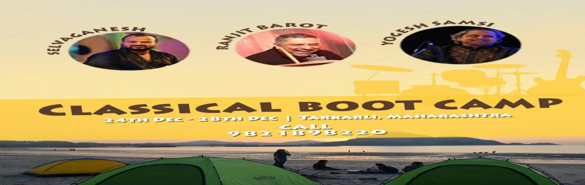 Book Online Tickets for Classical BootCamp, Tarkarli.   Itinerary:   24th Dec, 2016 – Boarding starts from Mumbai, Pune and Goa 25th Dec, 2016 – Session with Selvaganesh and Christmas celebration with campfire in the evening 26th Dec, 2016 – Session with Ranjit