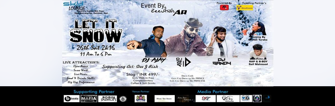 Book Online Tickets for LET  IT  SNOW , Hyderabad. Snow Fest 2k16 (Let-It-Snow) So Uh Guyz Get Ready For Snow Party For d 1st tym in Hyd & Block ua dates In Your Calender, So Dunt Miss its & Be a Part of it !! For Further details contact: 9700933897 Event By: Zeeshan Ar Ticketing Partner: Mer