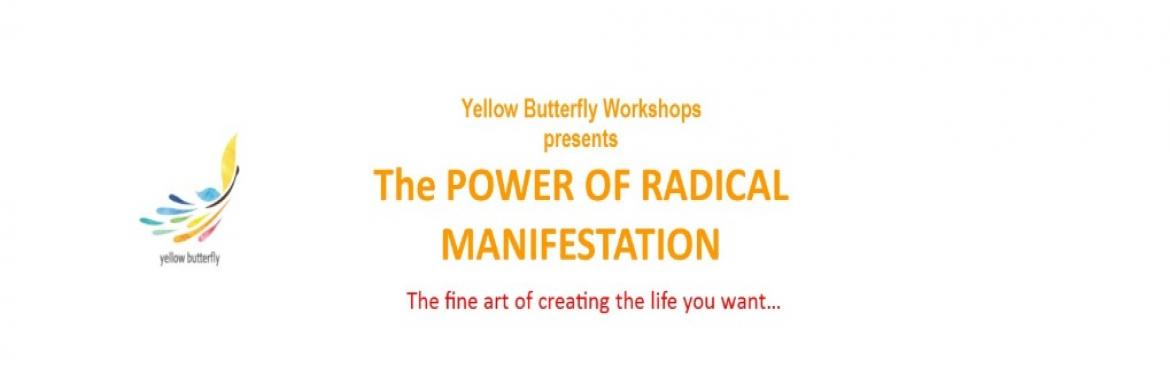 Book Online Tickets for The Power of Radical Manifestation, Hyderabad.