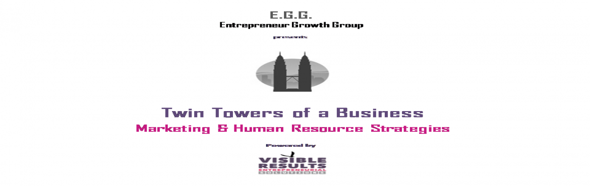 Book Online Tickets for Twin Towers of a Business | Marketing an, Pune.        Entreprenaur Growth Group presents a realizations infused Entrepreneurial Workshop the Twin Towers of a Business - the first being pathway to capture more market share : Marketing. And the other being th