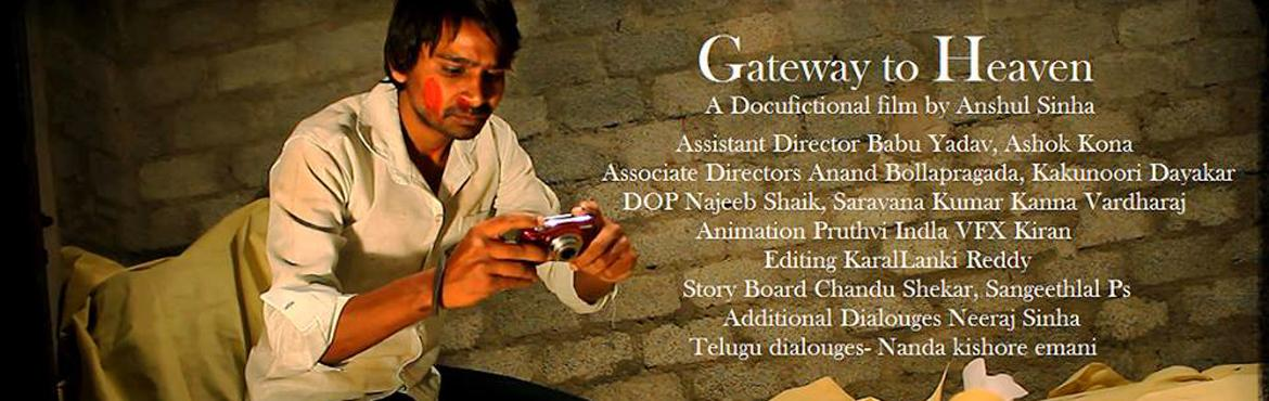 Book Online Tickets for Gateway to Heaven - Official Selection i, Hyderabad. Gateway to heaven is a film based on a true life story of Rajeshwar Rao. Who has completed last rites of 12000 unknown and unclaimed dead bodies, the film narrates the story in 4 different arts.Animation, Fiction, Pencil Sketching, DocumentaryAnimati