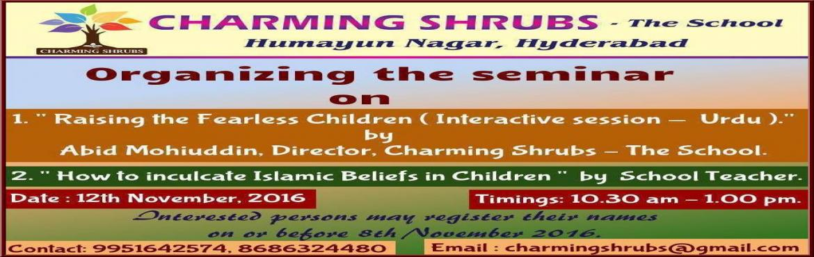 Charming Shrubs - The School , Humayun Nagar , Hyderabad , is organizing a Seminar.