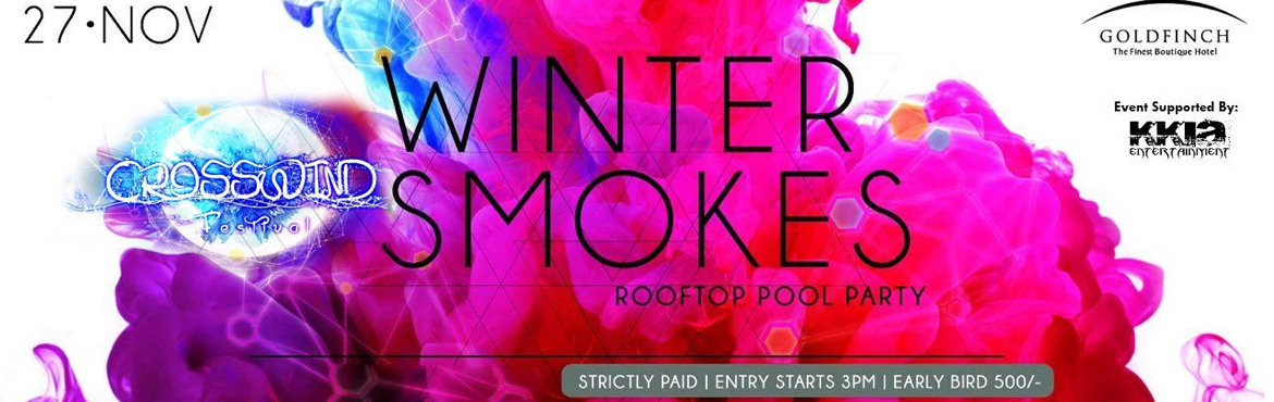 Book Online Tickets for Winter Smokes Rooftop Pool Party: Crossw, Mumbai. Winter Smokes Rooftop Pool Party : Storm Edition  500 | 1000 Notes accepted at Entry & Bar  CROSSWIND Festival is Back once again with a New Edition! Make your Nov-ender Sunday much more colorful with our new theme featuring *Winter S