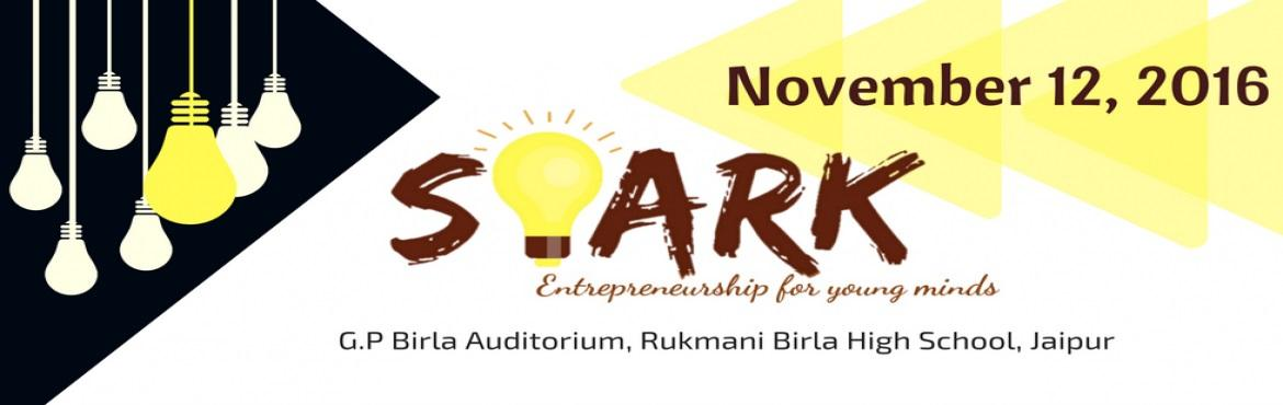 Book Online Tickets for Spark Entrepreneurship for Young Minds, Jaipur. Spark- Entrepreneurship for Young Minds is a unique platform where you will not only get possibly all the NOOKs of having a successful startup but also every CRANNY to ignite the urge of finding that one Idea and changing into reality with Speakers f