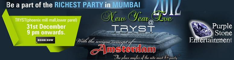 Book Online Tickets for New Year Eve 2012 @ TRYST , Mumbai. On with the dance! let joy be unconfined