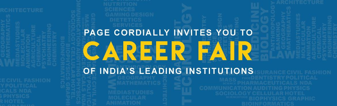 Book Online Tickets for Career Fair, Hyderabad. PAGE cordially invites you all to a CAREER FAIR of India\'s 35+ leading educational institutions. Who Should Attend: Students of Class 9 - 12, Parents, School Principals, Vice Principals, Counselors and Coordinators. Date: Saturday, 12 november 2016T