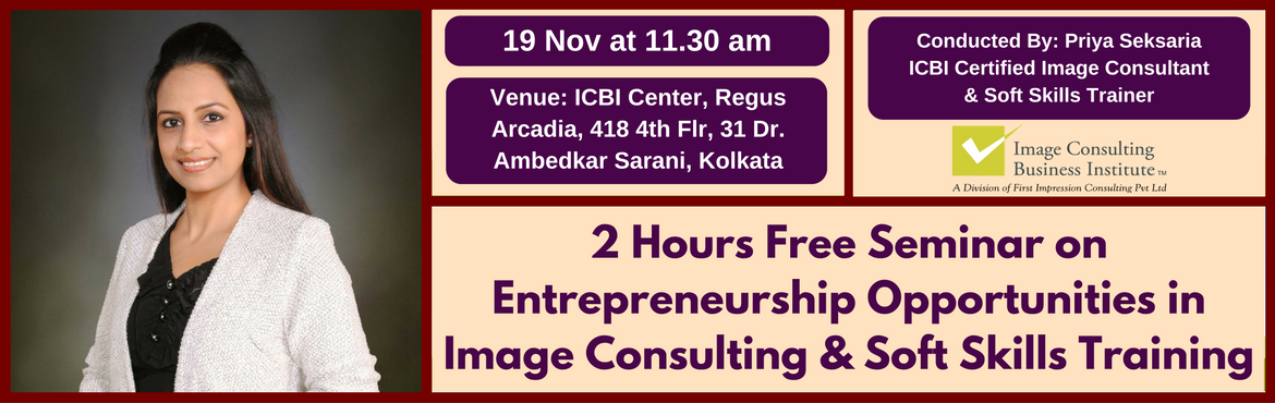 Book Online Tickets for Entrepreneurship Opportunities in Image , Kolkata. A must attend ICBI Seminar for those aspiring to be entrepreneurs in Image Consulting & Soft Skills Training. Who should attend?  Women on sabbatical, looking for self-employment opportunities Housewives, looking for self-employment opportun