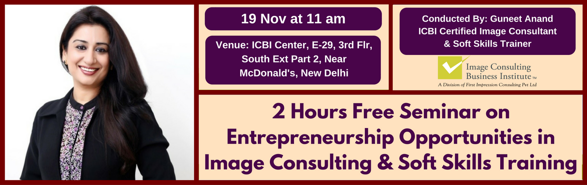 Book Online Tickets for Entrepreneurship Opportunities in Image , NewDelhi. A must attend ICBI Seminar for those aspiring to be entrepreneurs in Image Consulting & Soft Skills Training. Who should attend?  Women on sabbatical, looking for self-employment opportunities Housewives, looking for self-employment opportun