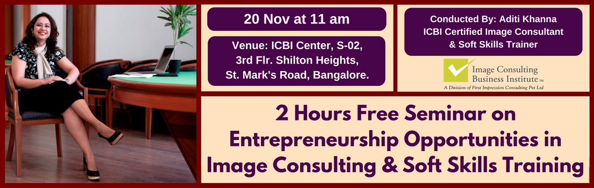 Entrepreneurship Opportunities in Image Consulting and Soft Skills Training (20 Nov, Bangalore St. Marks)