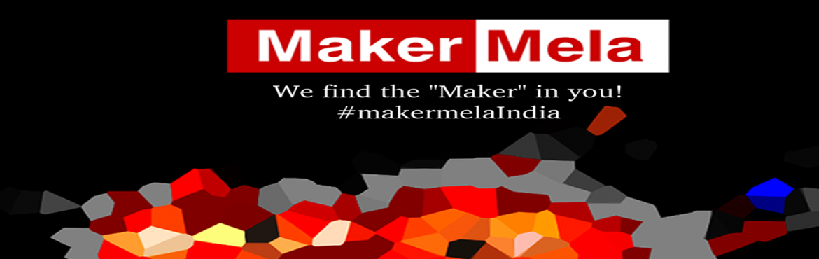 Biggest Nationwide Maker Movement - Maker Mela 2017