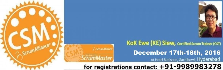 Book Online Tickets for Certified Scrum Master  December Program, Hyderabad. Your Coach for CSM certification:  Kok Ewe (\