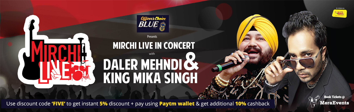 Mirchi Live in Concert With Daler Mehndi and King Mika Singh