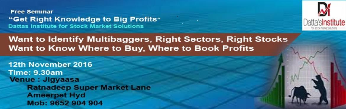 Book Online Tickets for Stock Training to Identify Multibaggers , Hyderabad. Path to great Profits in Stock Market is Identifying Multibagger Stocks.  Seminar provides the key secrets to Identify Right Stocks and Sectors to Earn Rich Profits in Stocks.