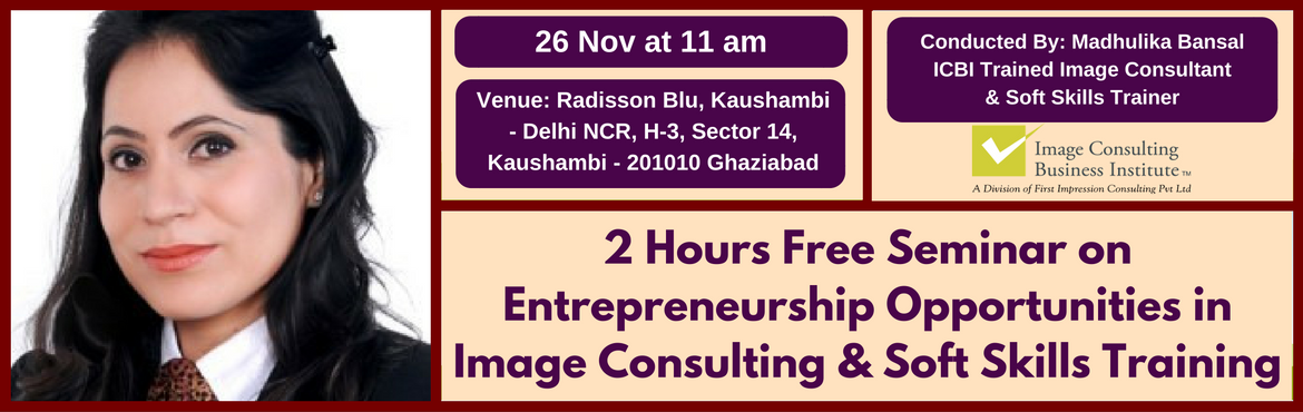 Entrepreneurship Opportunities in Image Consulting and Soft Skills Training (26 Nov, Ghaziabad)