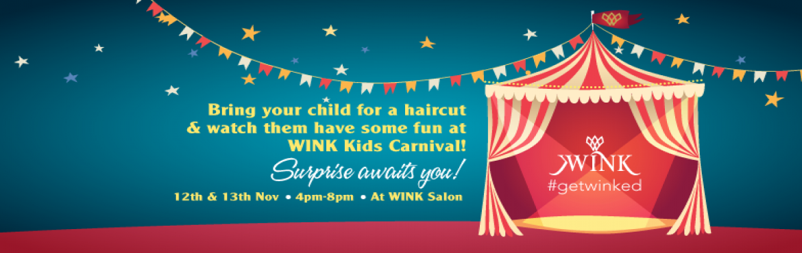 Book Online Tickets for Wink Kids Carnival, Chennai. This Children\'s Day give your kiddo a super treat at the WINK Kids Carnival. Bring your little one for a haircut at WINK and watch them have the time of their life with fun games and exciting goodies.