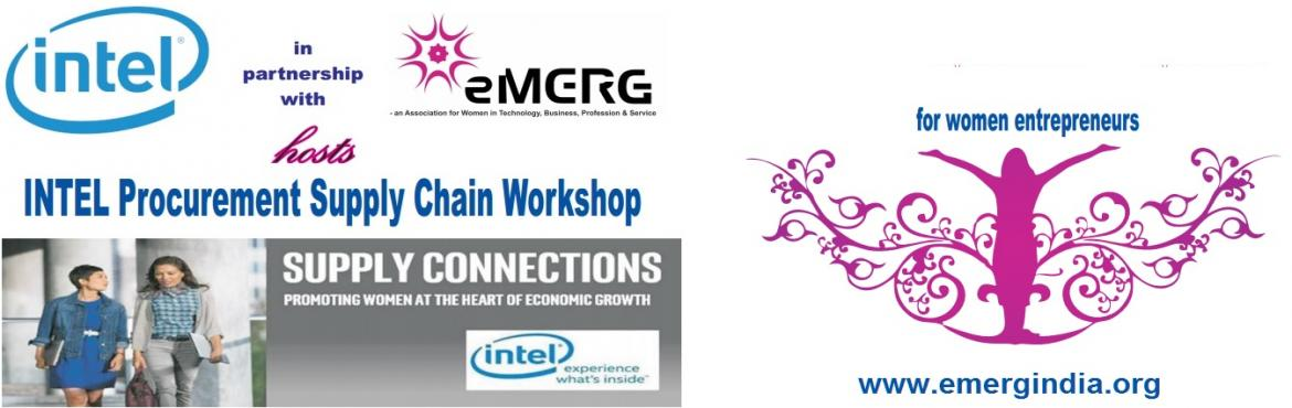 Book Online Tickets for Intel Procurement Supply Chain Workshop , Bengaluru. eMERG in partnership with INTEL hosts Intel Procurement Supply Chain Workshop for Women Entrepreneurs  Do you want to be a supplier to INTEL?? Come, attend the workshop at JW Mariott on 15 Dec 2016 !! Find more about - * Becoming a supplier to