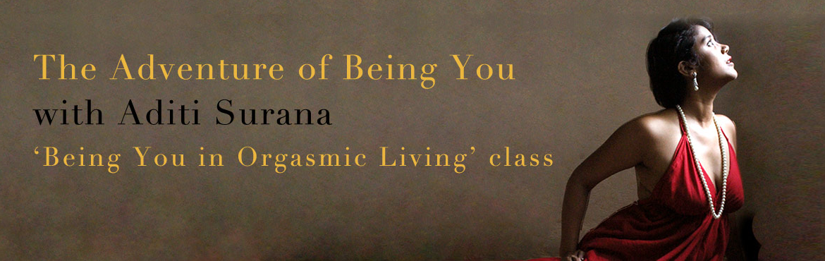 Book Online Tickets for Goa - Being You in 5 Elements of Intimac, Goa. Being You in 5 Elements of Intimacy.About Aditi Surana: International facilitator of advanced Access Consciousness® workshops, Aditi has worked with a former President of India, CEOs of the country's largest banks, multi – nation