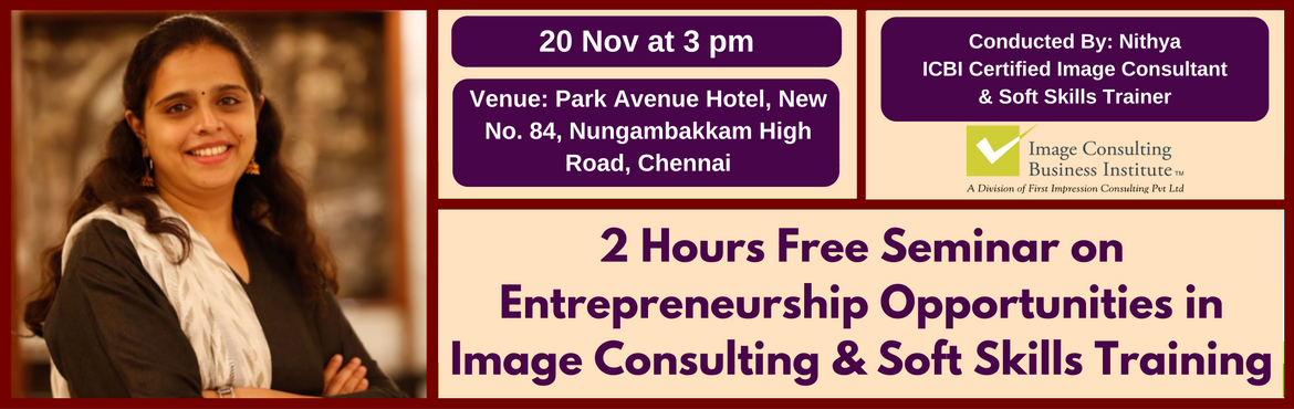 Book Online Tickets for Entrepreneurship Opportunities in Image , Chennai. A must attend ICBI Seminar for thoseaspiring to be entrepreneurs in Image Consulting & Soft Skills Training. Who should attend?  Women on sabbatical, looking for self-employment opportunities Housewives, looking for self-employment opportun
