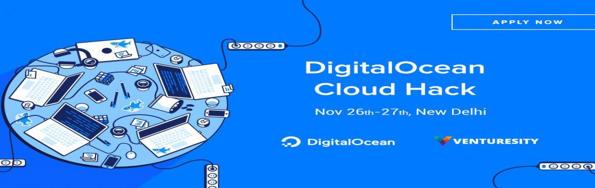 Book Online Tickets for DigitalOcean Cloud Hack, NewDelhi. The Open Stack DigitalOcean Cloud Hack is coming to Delhi! Hack and excel against your peers using the world\'s largest cloud platform. Your great ideas could win you attractive prizes, fat cash bounties and job offers. Register at www.vsity.in/