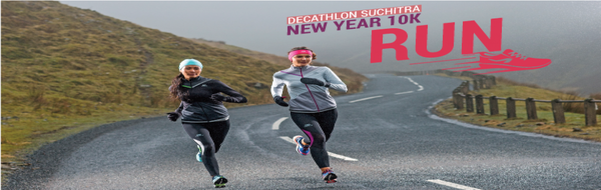 """Book Online Tickets for Decathlon Suchitra New year 10K Run, Hyderabad. Suchitra on Saturday, 31st December, 2016, and participate in the"""" New year 10K Run\"""