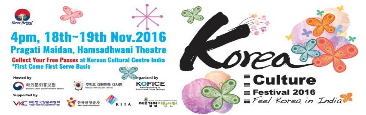 Book Online Tickets for Korea Culture Festival 2016, NewDelhi. About the Event Korea Culture Festival 2016 is going to be organized by Korea Foundation for International Cultural Exchange (KOFICE) on 18th and 19th November. Hosted by the Ministry of Culture, Sports and Tourism (Overseas Culture and Information S