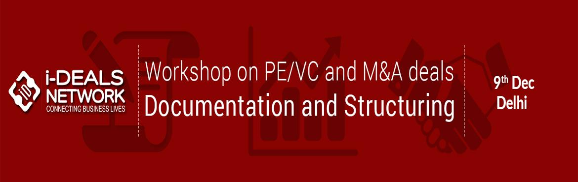 Book Online Tickets for Workshop on PE/VC and M n A deals Docume, NewDelhi.      This one day programme will create a solid understanding of the documentary processes relating to PE/VC and M&A transactions, identifying commercial issues and producing clear instructions to lawyers and executives involved. It will also hel